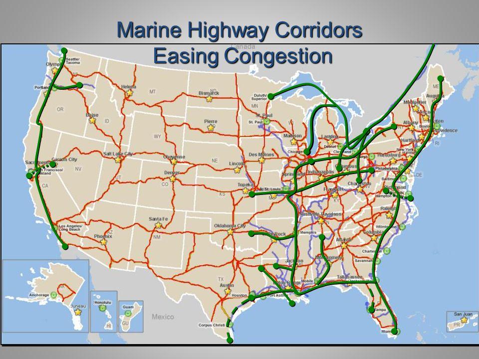 7 Marine Highway Corridors Easing Congestion Easing Congestion