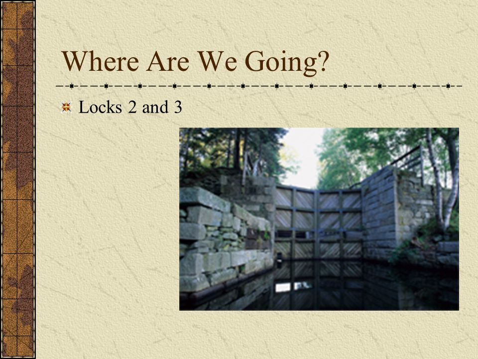 Where Are We Going Locks 2 and 3