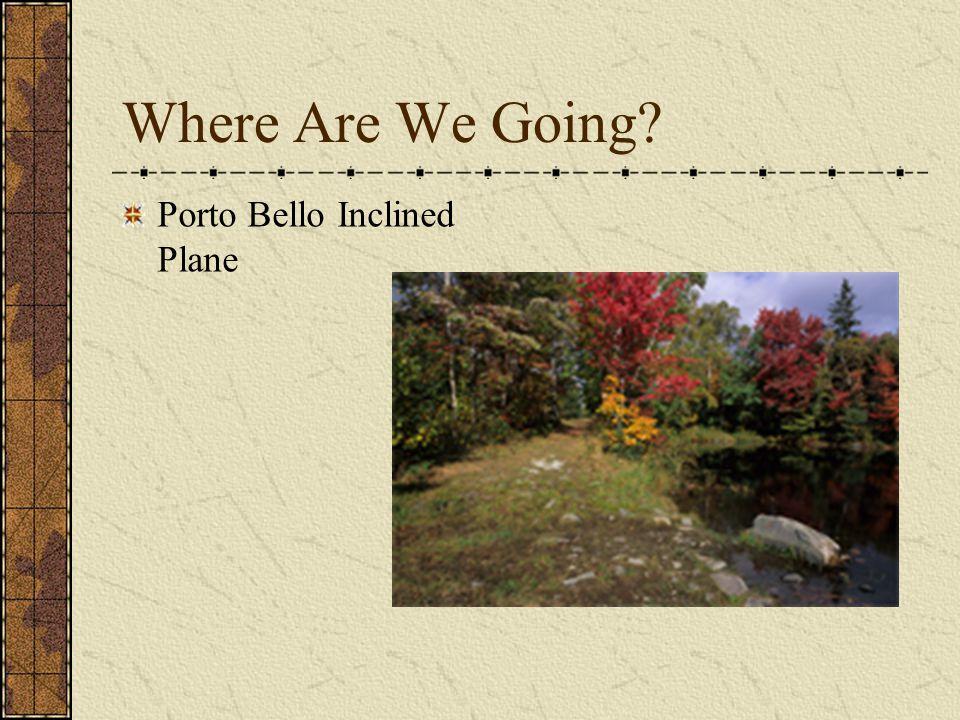 Where Are We Going Porto Bello Inclined Plane