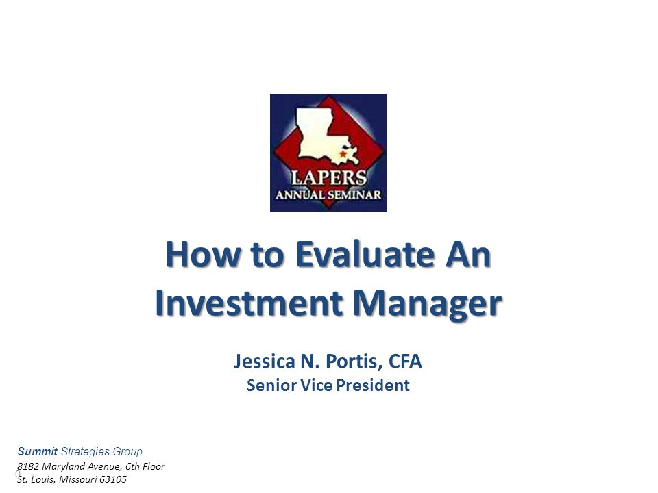 How to Evaluate An Investment Manager Jessica N.