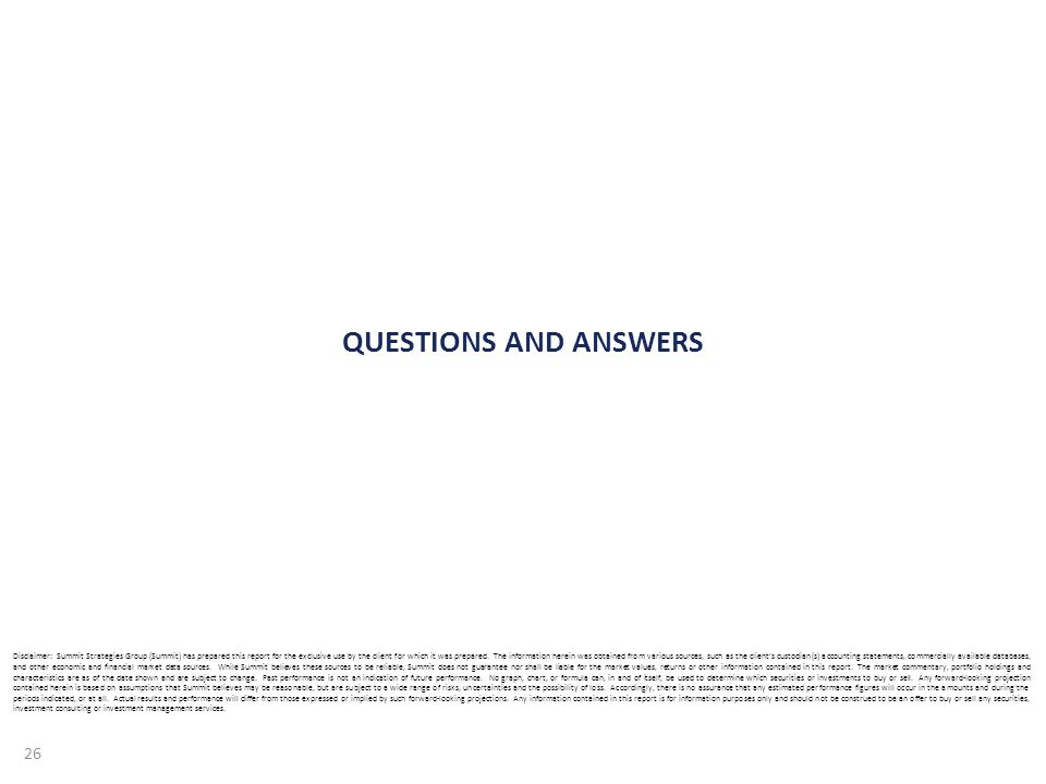 QUESTIONS AND ANSWERS Disclaimer: Summit Strategies Group (Summit) has prepared this report for the exclusive use by the client for which it was prepared.