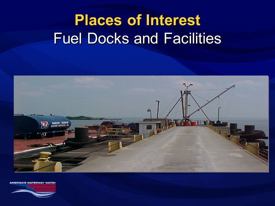 Places of Interest Fuel Docks and Facilities