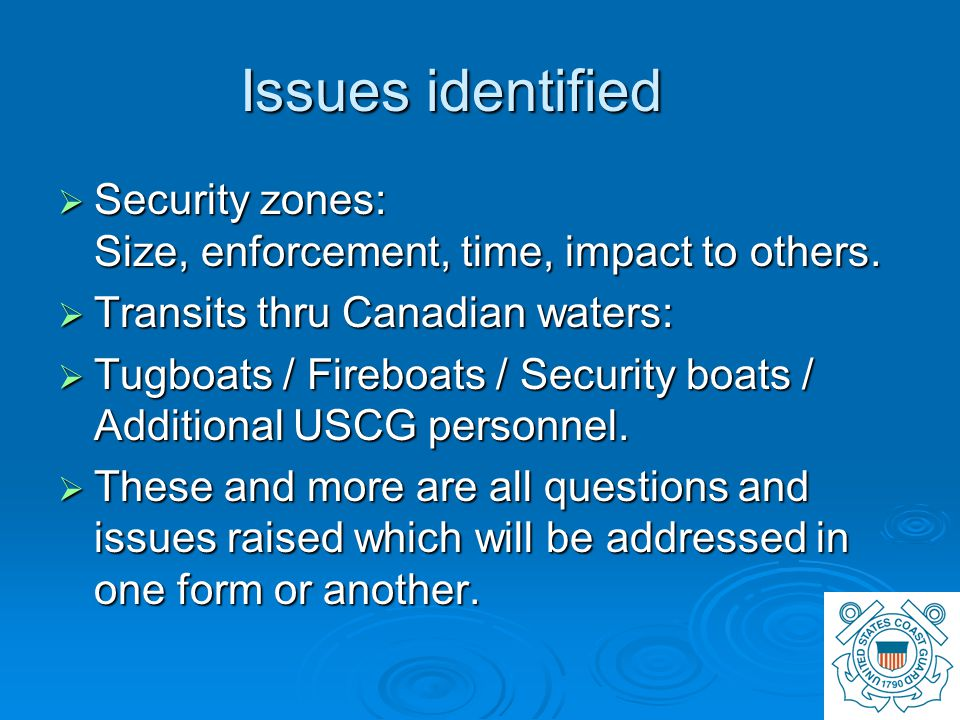 Issues identified  Security zones: Size, enforcement, time, impact to others.