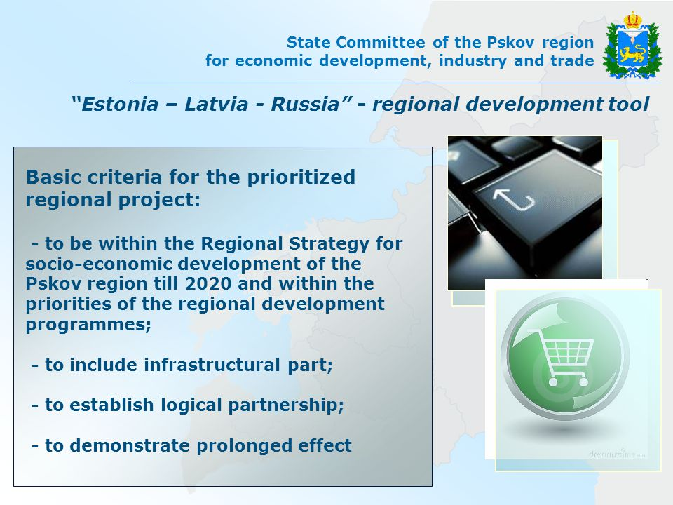 State Committee of the Pskov region for economic development, industry and trade 1 st call results geography PSKOV Gdov Pechory Palkino Ostrov Pytalovo Krasnogorodsk Sebezh 9 municipalities will receive benefits and will host projects all EE and LV border related territory of the region involved in cooperation 12 projects: - transport – 1 - tourism and heritage – 3 - ecology – 3 - social sphere – 5 including 9 projects with infrastructure component: - transport – 1 - tourism and heritage – 3 - ecology – 2 - social sphere – 3