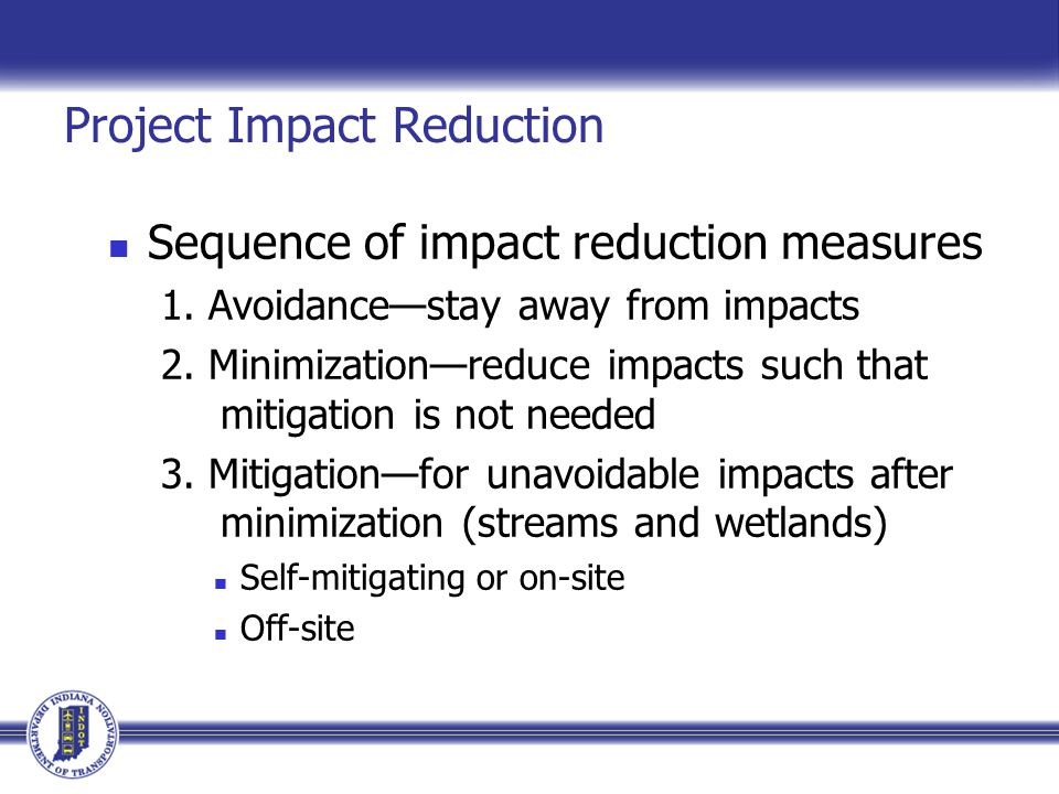 Project Impact Reduction Sequence of impact reduction measures 1.
