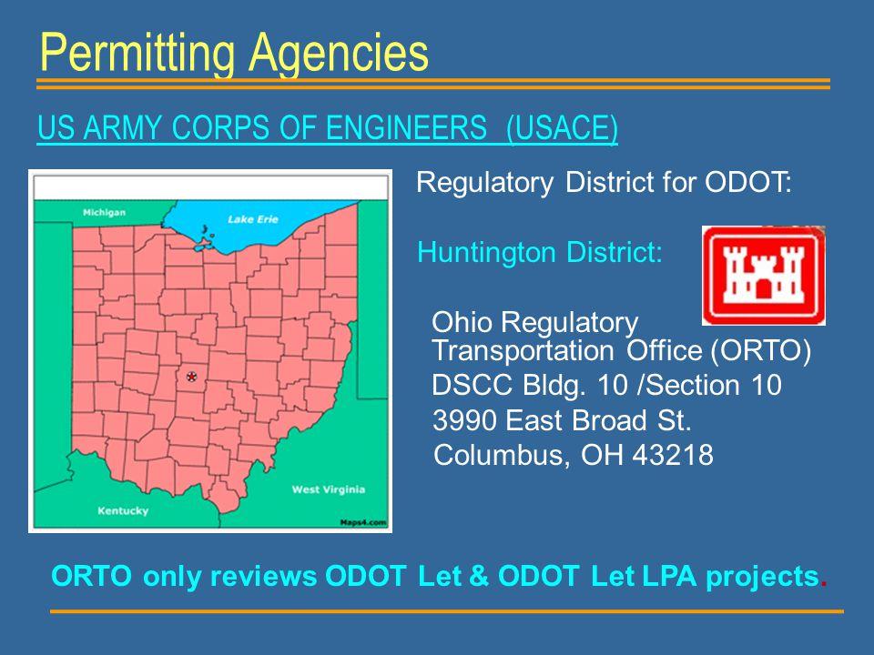 Permitting Agencies Regulatory District for ODOT: Huntington District: Ohio Regulatory Transportation Office (ORTO) DSCC Bldg. 10 /Section 10 3990 Eas