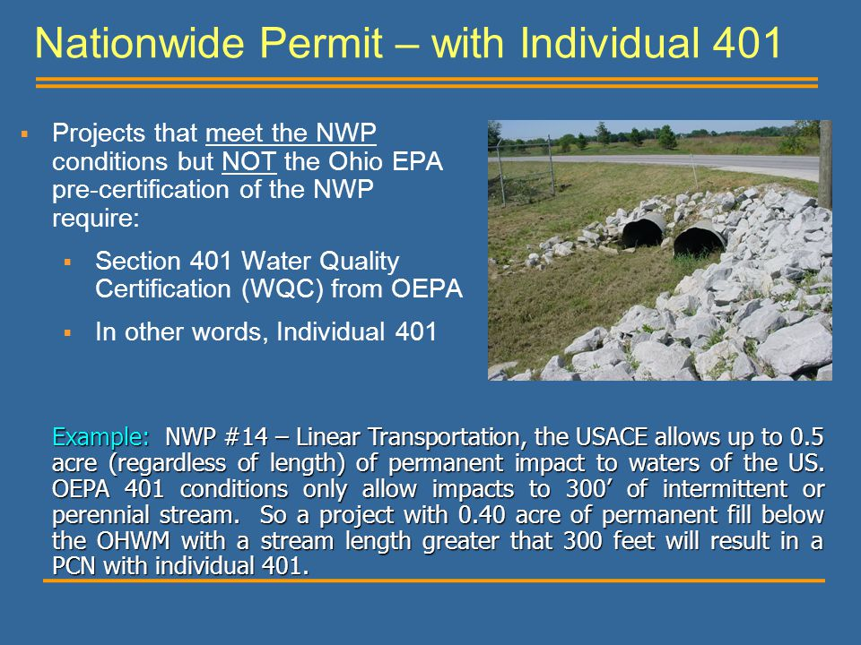 Nationwide Permit – with Individual 401  Projects that meet the NWP conditions but NOT the Ohio EPA pre-certification of the NWP require:  Section 4