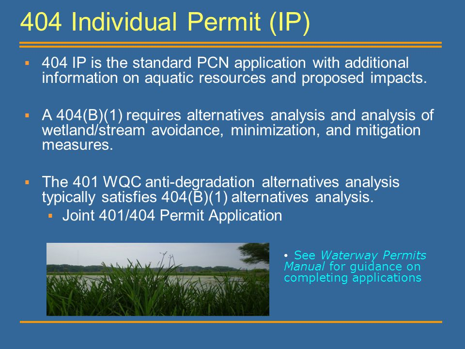 404 Individual Permit (IP)  404 IP is the standard PCN application with additional information on aquatic resources and proposed impacts.  A 404(B)(