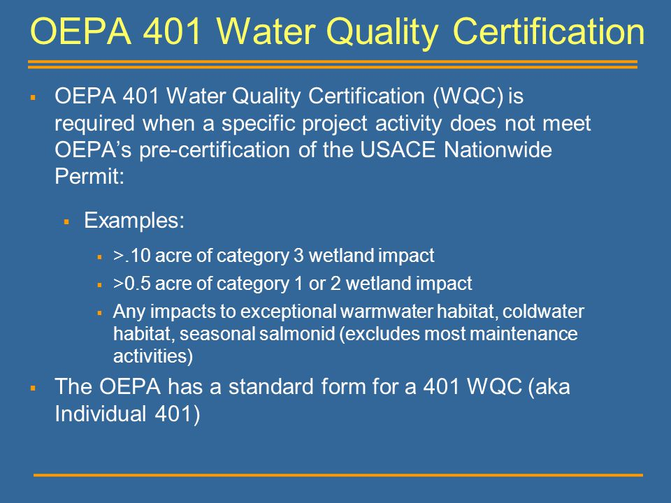 OEPA 401 Water Quality Certification  OEPA 401 Water Quality Certification (WQC) is required when a specific project activity does not meet OEPA's pr