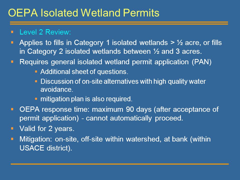  Level 2 Review:  Applies to fills in Category 1 isolated wetlands > ½ acre, or fills in Category 2 isolated wetlands between ½ and 3 acres.  Requi