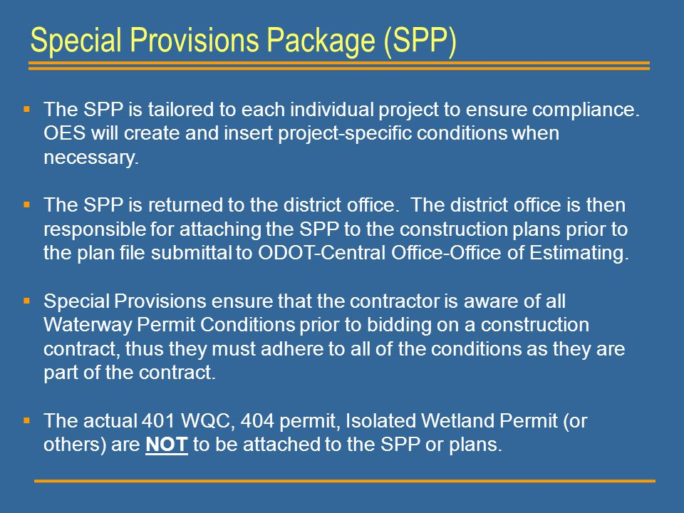  The SPP is tailored to each individual project to ensure compliance. OES will create and insert project-specific conditions when necessary.  The SP