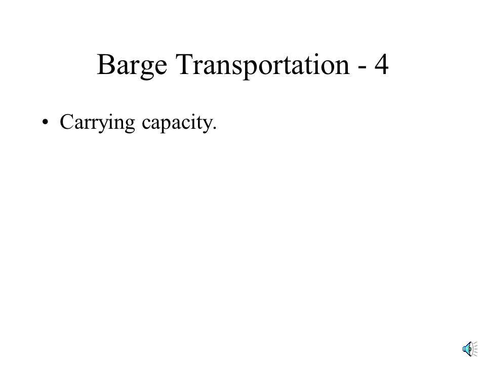 Barge Transportation - 3 Mode comparisons, BTUs of energy per ton-mile of cargo.