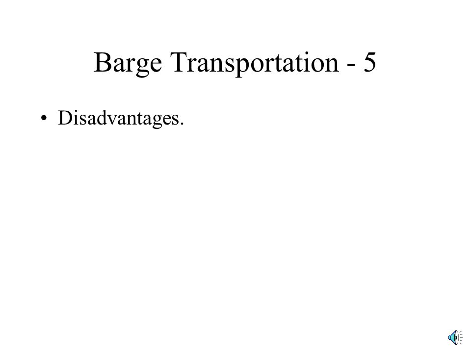 Barge Transportation - 4 Carrying capacity.