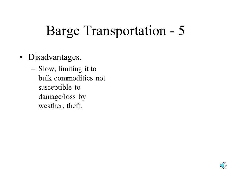 Barge Transportation - 5 Disadvantages.