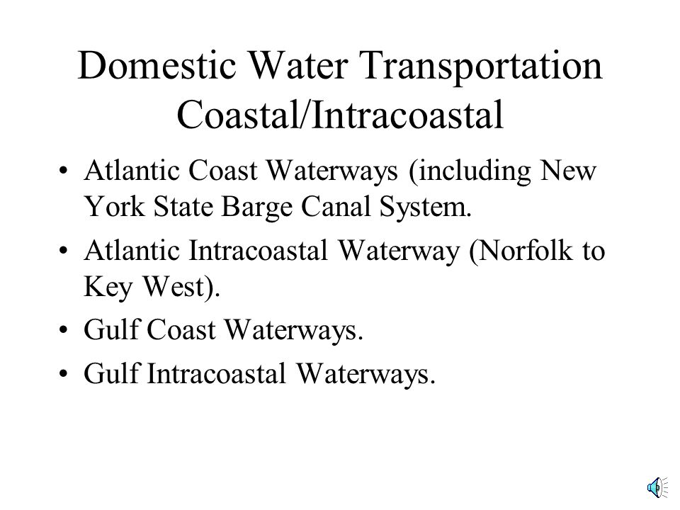 Domestic Water Transportation Coastal/Intracoastal Atlantic Coast Waterways (including New York State Barge Canal System.