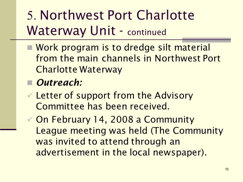 10 5. Northwest Port Charlotte Waterway Unit - continued Work program is to dredge silt material from the main channels in Northwest Port Charlotte Wa