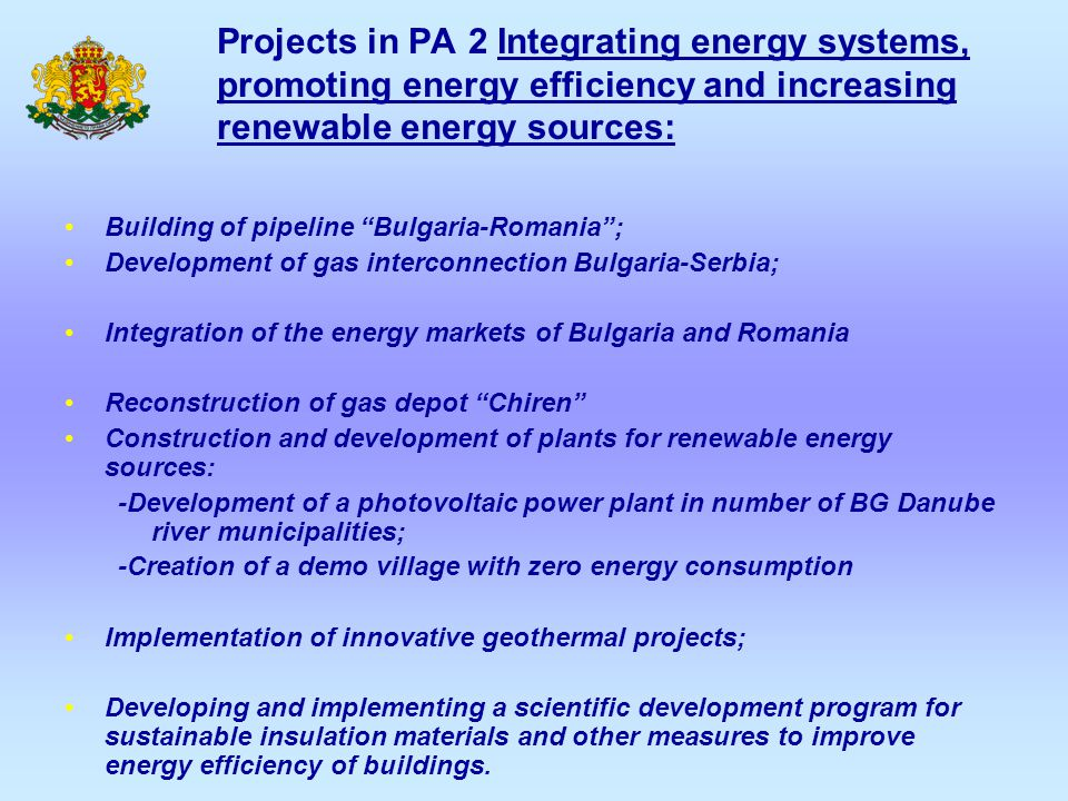 "Projects in PA 2 Integrating energy systems, promoting energy efficiency and increasing renewable energy sources: Building of pipeline ""Bulgaria-Roman"