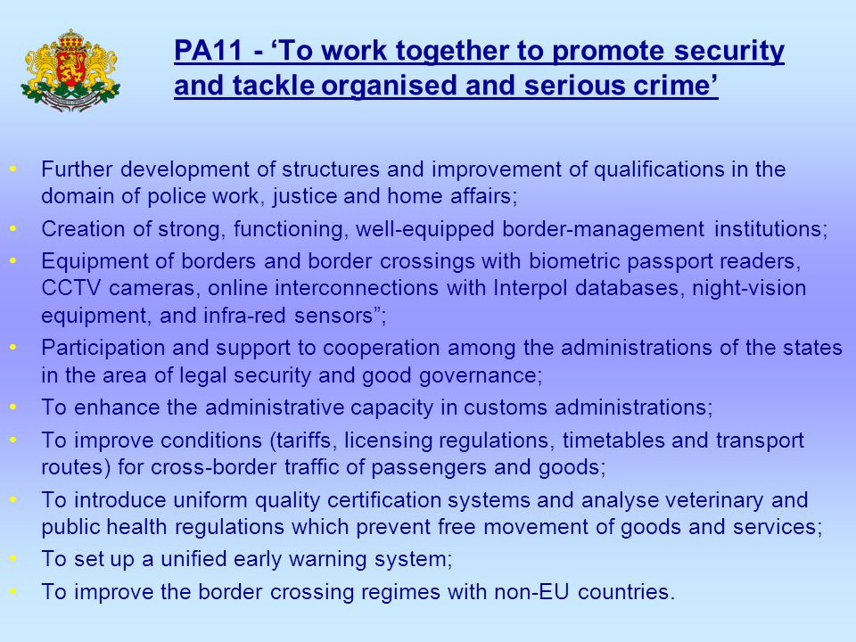 PA11 - 'To work together to promote security and tackle organised and serious crime' Further development of structures and improvement of qualificatio