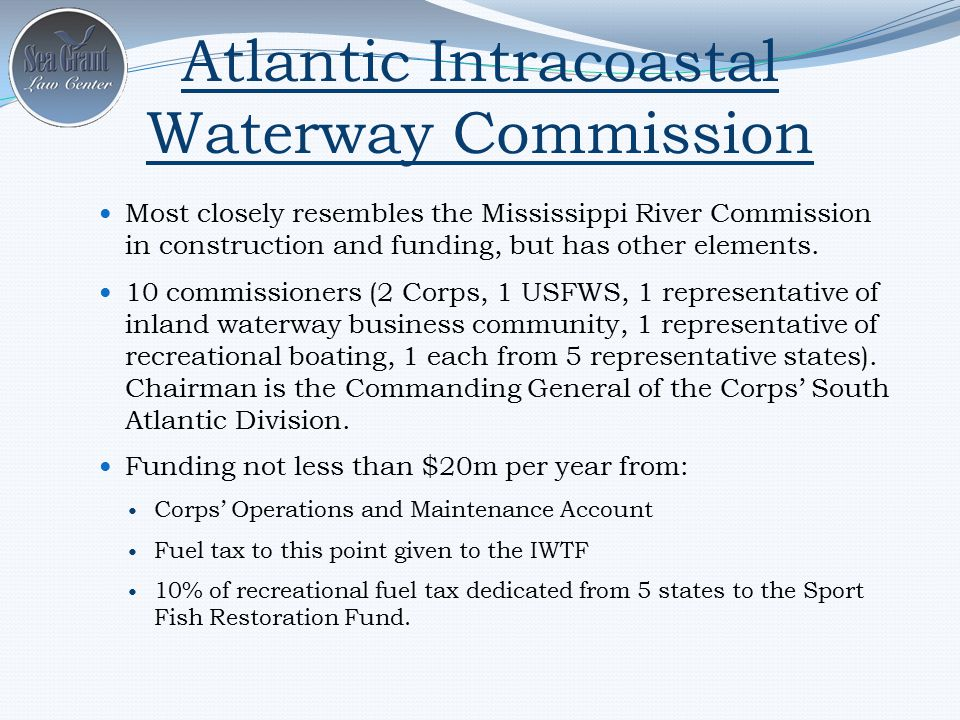 Atlantic Intracoastal Waterway Commission Most closely resembles the Mississippi River Commission in construction and funding, but has other elements.