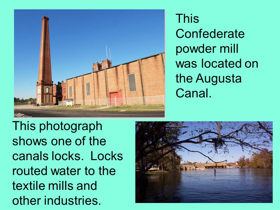 This Confederate powder mill was located on the Augusta Canal.