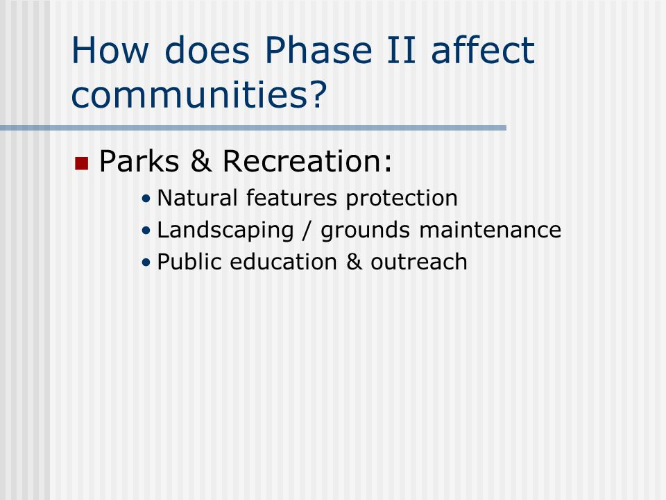 How does Phase II affect communities.