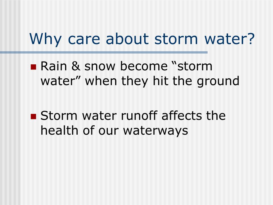 Why care about storm water.
