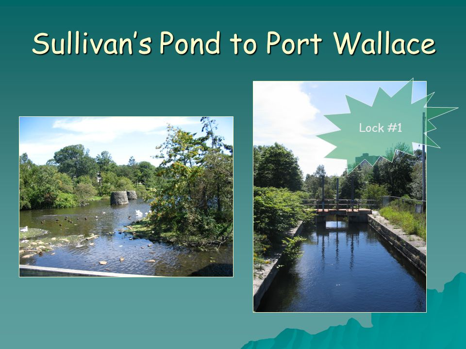 Sullivan's Pond to Port Wallace Lock #1