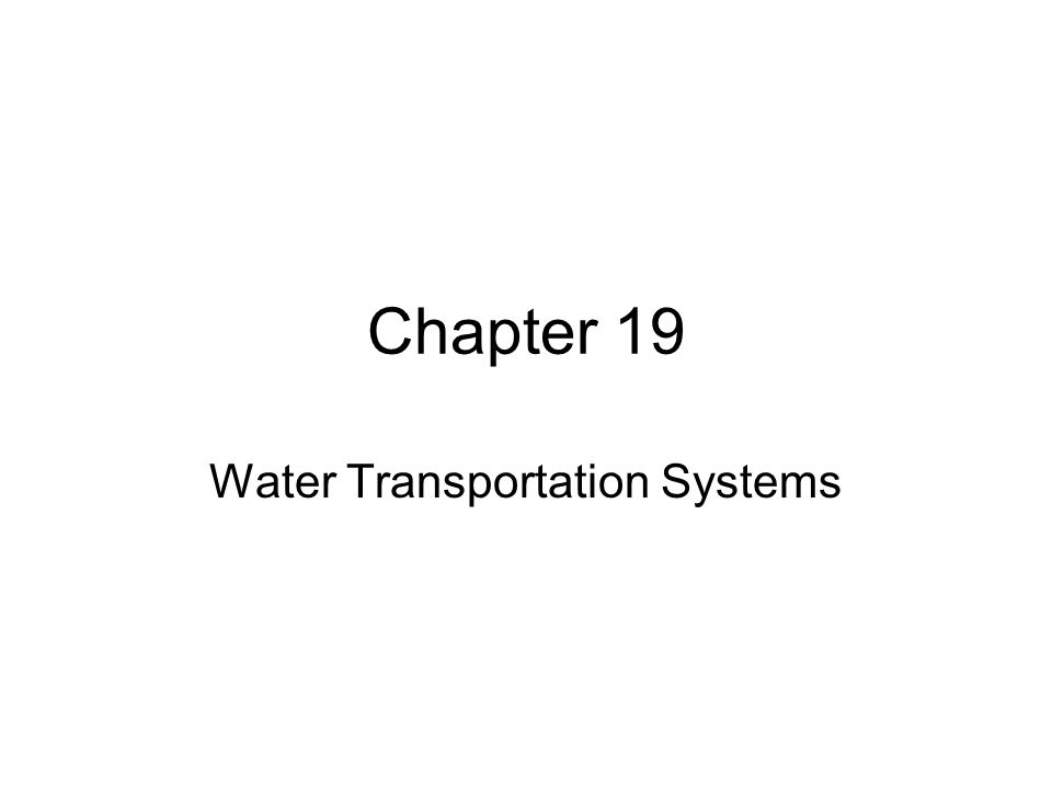 Chapter 19 Water Transportation Systems