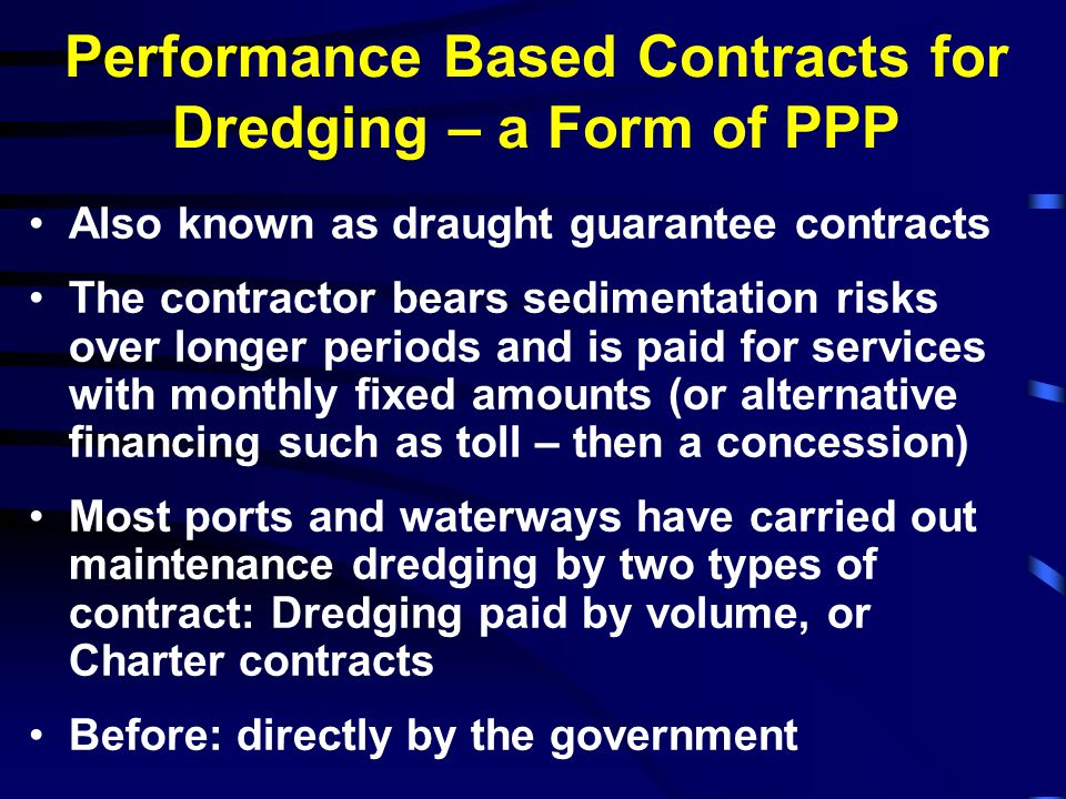 Where to Apply Performance Based Contracts for Dredging.