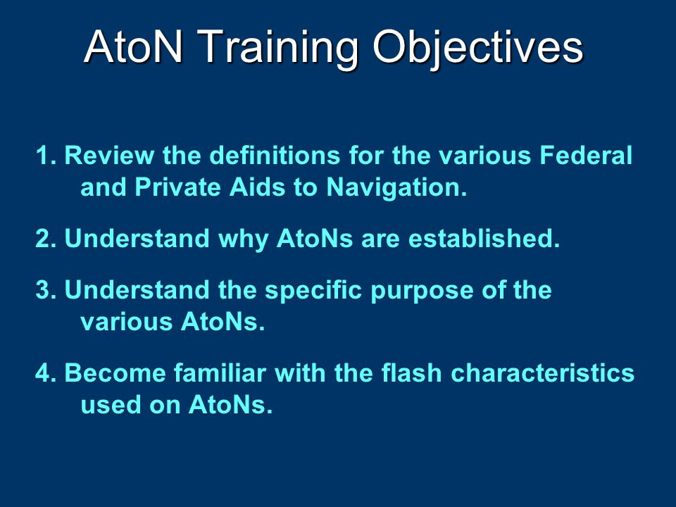 Definition of an Aid to Navigation Any device, external to a vessel, intended to assist mariners to: a.
