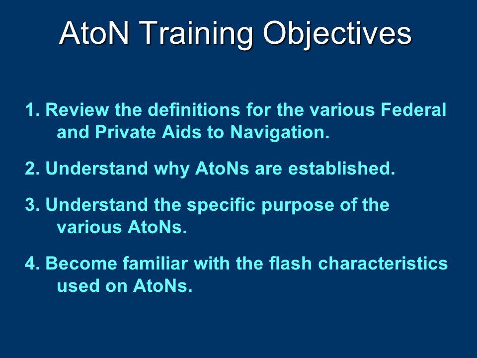 AtoN Training Objectives 1.