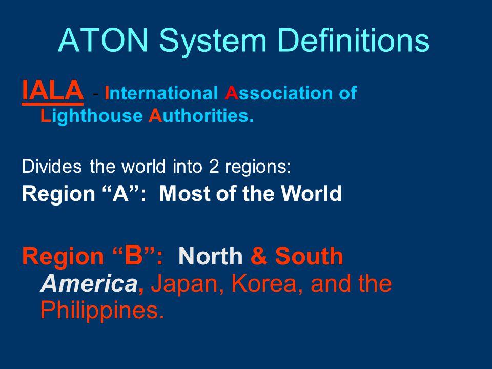 ATON System Definitions IALA - International Association of Lighthouse Authorities.