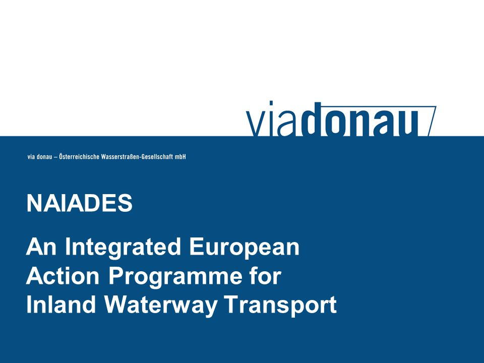 NAIADES An Integrated European Action Programme for Inland Waterway Transport
