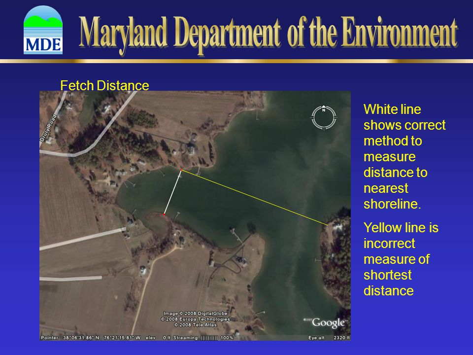 Fetch Distance White line shows correct method to measure distance to nearest shoreline. Yellow line is incorrect measure of shortest distance