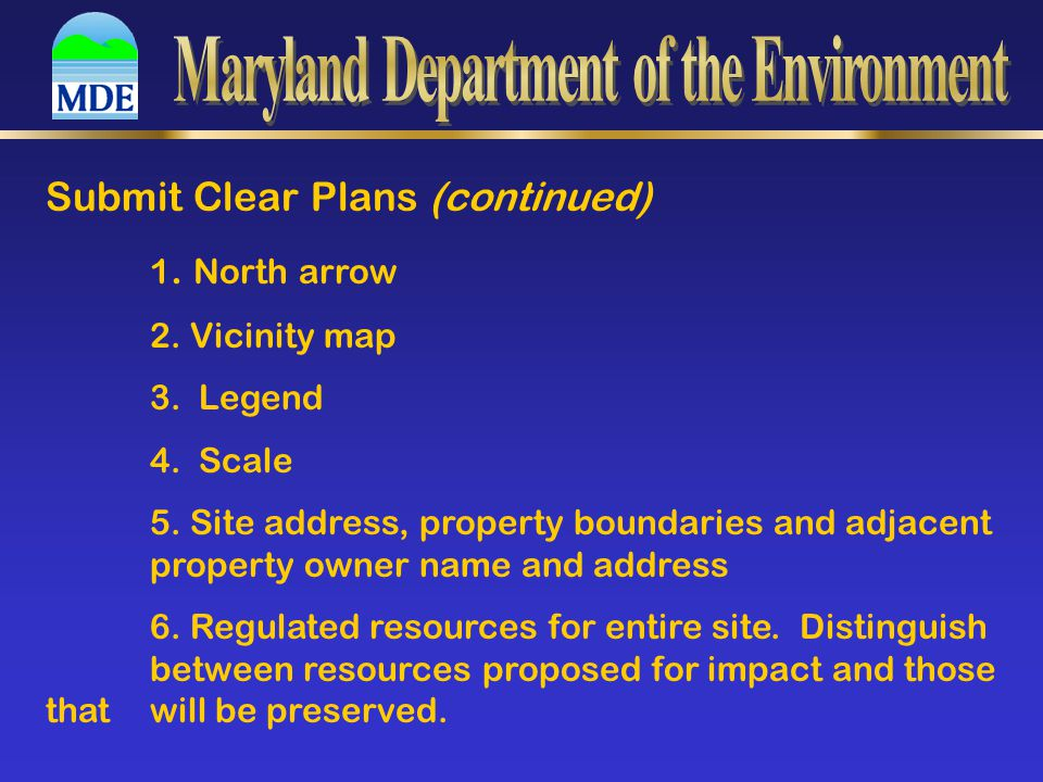 Submit Clear Plans (continued) 1. North arrow 2. Vicinity map 3. Legend 4. Scale 5. Site address, property boundaries and adjacent property owner name