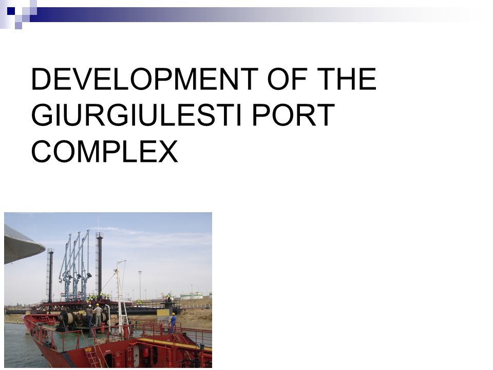 DEVELOPMENT OF THE GIURGIULESTI PORT COMPLEX