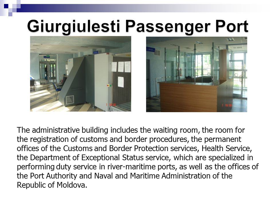 The administrative building includes the waiting room, the room for the registration of customs and border procedures, the permanent offices of the Cu