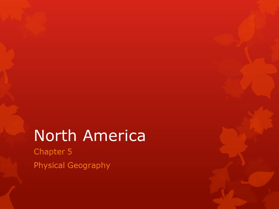 North America Chapter 5 Physical Geography