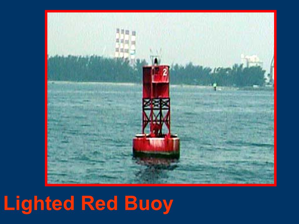 Starboard Lateral Marks Color: Red Shape: Triangular or conical—nuns. Character: Even Numbers Light: Red Lighted Buoy Daymark Small Light Nun