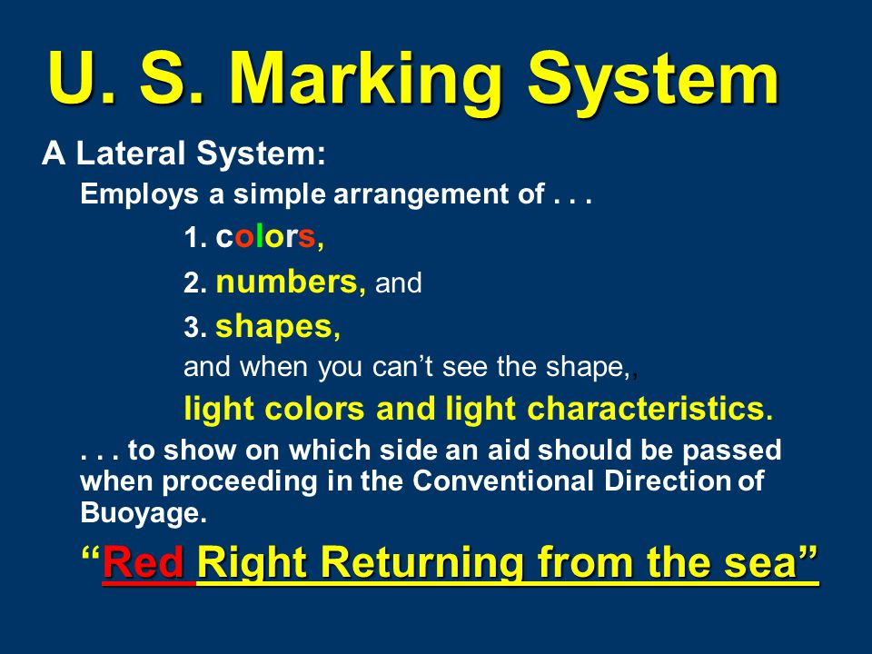 U.S. Marking System A Lateral System: Employs a simple arrangement of...