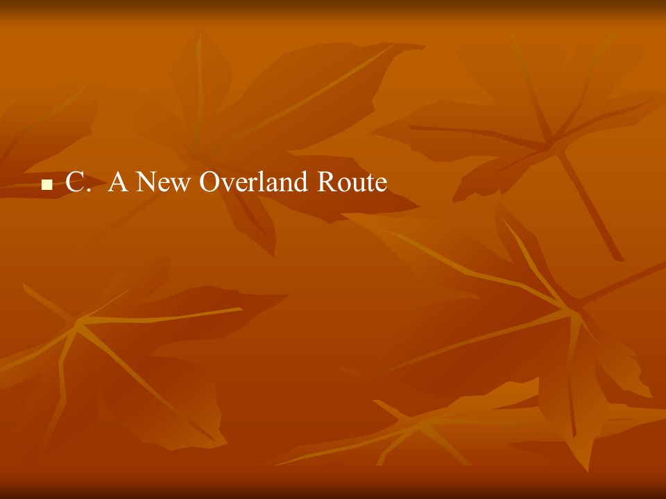 C. A New Overland Route