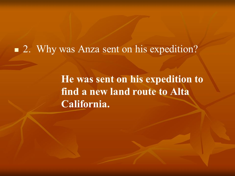 2.Why was Anza sent on his expedition.
