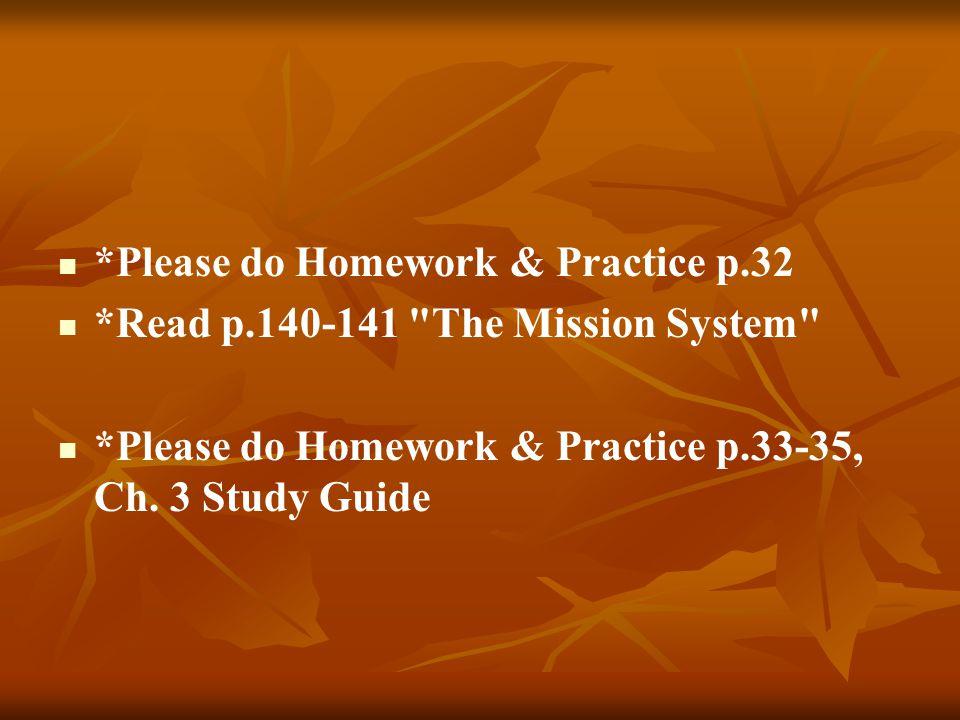 *Please do Homework & Practice p.32 *Read p.140-141 The Mission System *Please do Homework & Practice p.33-35, Ch.