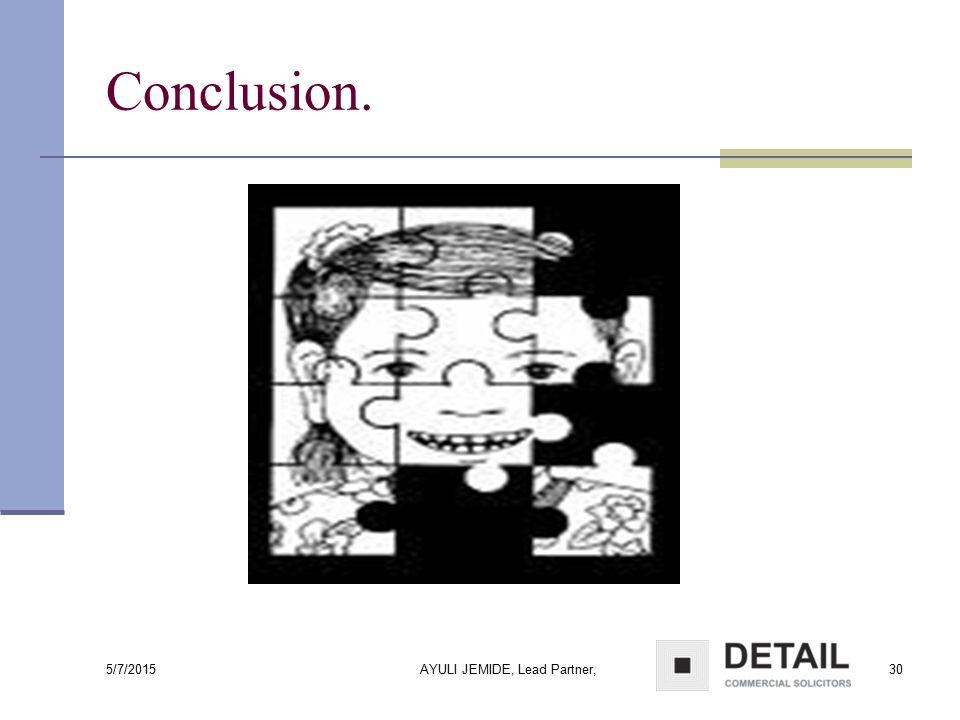 5/7/2015 AYULI JEMIDE, Lead Partner,30 Conclusion.