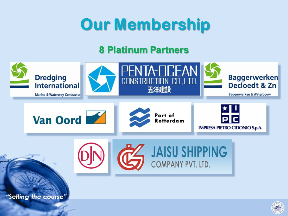Setting the course Our Membership 8 Platinum Partners