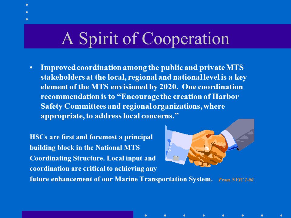 A Spirit of Cooperation Improved coordination among the public and private MTS stakeholders at the local, regional and national level is a key element of the MTS envisioned by 2020.