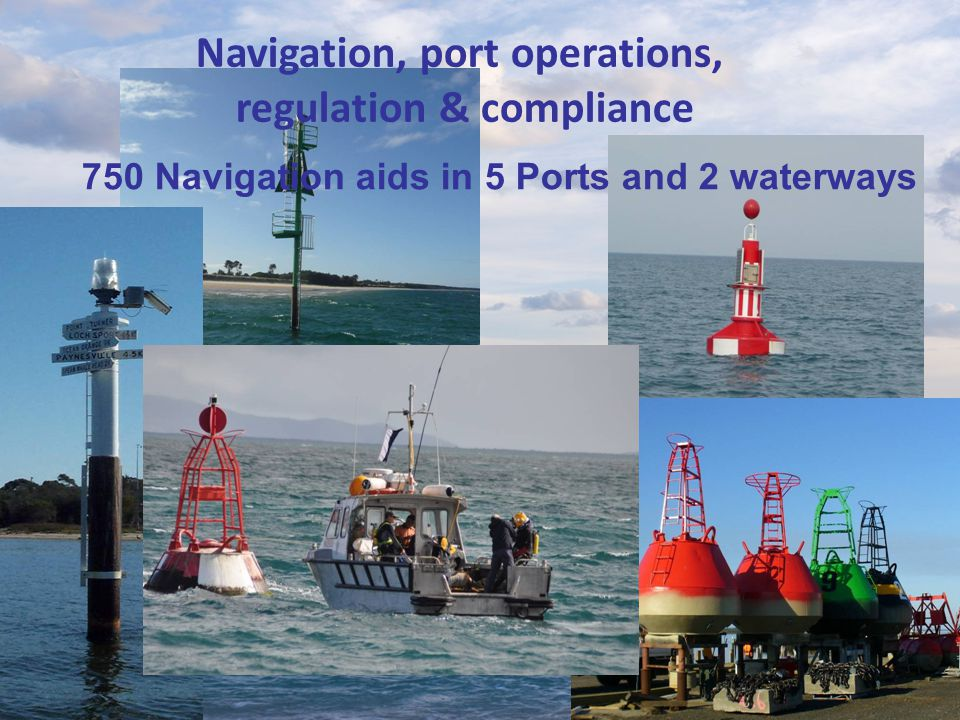 750 Navigation aids in 5 Ports and 2 waterways Navigation, port operations, regulation & compliance