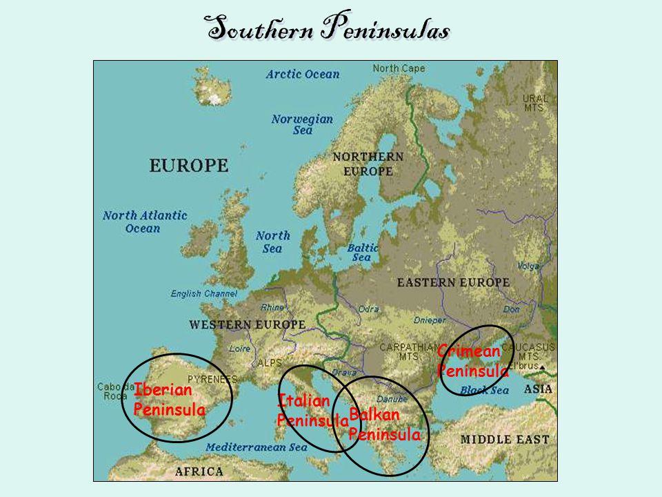 Southern Peninsulas Iberian Peninsula Italian Peninsula Balkan Peninsula Crimean Peninsula