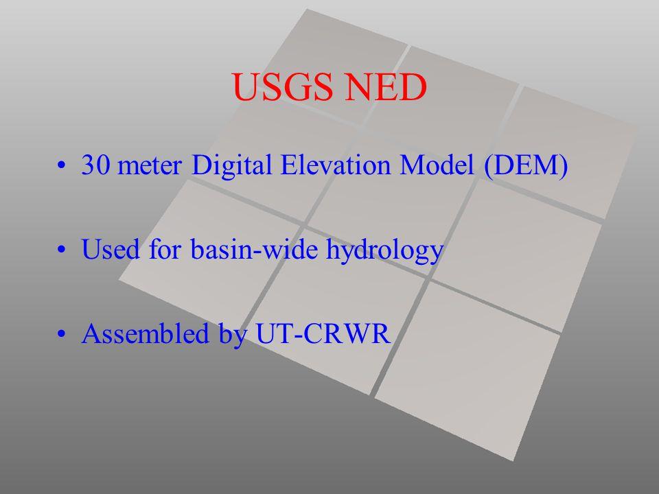 USGS NED 30 meter Digital Elevation Model (DEM) Used for basin-wide hydrology Assembled by UT-CRWR