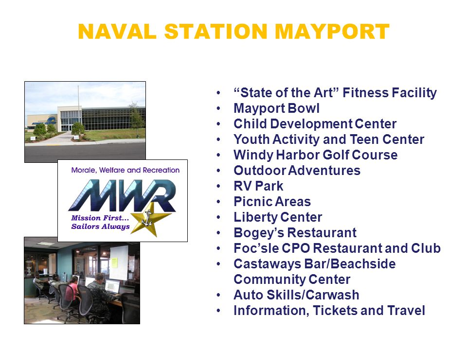 """NAVAL STATION MAYPORT Sailor and Family Support Programs """"State of the Art"""" Fitness Facility Mayport Bowl Child Development Center Youth Activity and"""